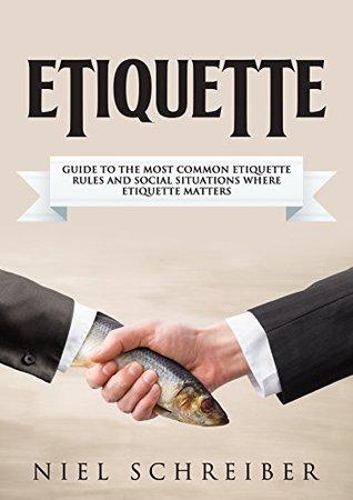 Etiquette: A Guide by Niel Schreiber (BookReview)