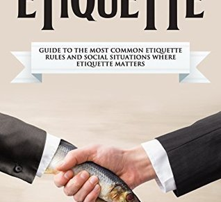 Etiquette: A Guide (Book Review)