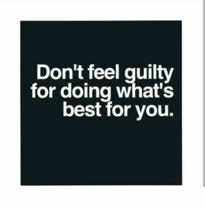 dont-feel-guilty-for-doing-whats-best-for-you-20040940