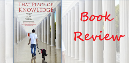 The Place of Knowledge by Philip Alan Shalka (BookReview)